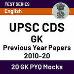 UPSC CDS General Knowledge Previous Year Papers 2010-20 Online Test Series