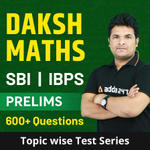 DAKSH Maths Topic wise Test Series (Prelims Exams) Online Test Series