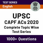 UPSC CAPF ACs 2020 Complete Topic Wise Test Series
