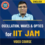 OSCILLATION, WAVES & OPTICS FOR IIT JAM VIDEO COURSE