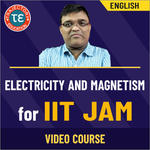 ELECTRICITY AND MAGNETISM FOR IIT JAM VIDEO COURSE