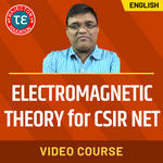 ELECTROMAGNETIC THEORY FOR CSIR NET VIDEO COURSE