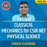 CLASSICAL MECHANICS FOR CSIR NET PHYSICAL SCIENCE VIDEO COURSE