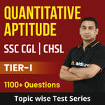 SSC CHSL | CGL Tier-I Quantitative Aptitude Topic-wise 2020 Online Test Series