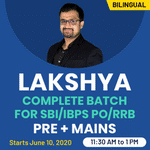 Lakshya Complete Batch for SBI/IBPS PO/RRB Pre + Mains | Bilingual | Live Class