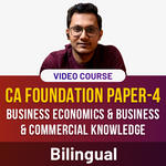 CA Foundation - Paper 4 - Business Economics and Business & Commercial Knowledge Video Course