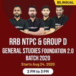 Foundation Batch 2.0 live online classes for RRB NTPC and Group D General Studies exam 2020 | Complete Bilingual Batch