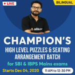 Champion's HIGH LEVEL PUZZLES & SEATING ARRANGEMENT BATCH  for SBI and IBPS Mains Exams