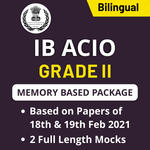 IB ACIO Grade-II (Memory Based Papers) 2021 Online Test Series