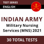 Indian Army Military Nursing Services (MNS) 2021 Online Test Series