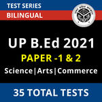 UP B.Ed 2021 Online Test Series for Science, Arts & Commerce Paper-I & II