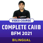 COMPLETE CAIIB BFM 2021 VIDEO COURSE