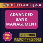 Advance Bank Management Book for Bankers (English Medium) - Guide to CAIIB Q & A (11th Edition 2021 by NS Toor)