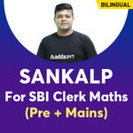 Sankalp Pre + Mains Batch For SBI Clerk | Bilingual (Hinglish) | Live Classes By Adda247