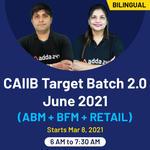CAIIB Target Batch 2.0 June 2021 | (ABM+BFM+Retail) | Bilingual Online Live Classes By Adda247