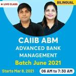 CAIIB ABM (Advanced Bank Management) June 2021 | Bilingual Online Live classes Batch By ADDA247
