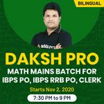 Daksh Pro: Maths Online coaching for IBPS PO, IBPS RRB PO, Clerk Mains Exam 2020 | Bilingual Live class