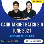 CAIIB Target Batch 3.0 June 2021 | (ABM+BFM+Retail) | Complete Bilingual Live Classes by Adda247