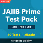 JAIIB Prime Test Pack Online Test Series for AFB, LRB & PPB Exams 2021-22