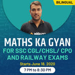 Maths Ka Gyan for SSC CGL/ CHSL/ CPO and Railway Exams | Bilingual | Live Class
