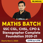 Maths For SSC CGL, CHSL, CPO and Stenographer 2020-21 | Complete Foundation Batch | Bilingual Live Class