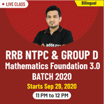 Live Online Classes for RRB NTPC and Group D Mathematics 2020 | Complete Bilingual Foundation Batch 3.0