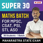 SUPER 30 MATHS SPECIAL BATCH FOR MAHARASHTRA MPSC-CSAT/PSI/STI/ASO | Live Classes