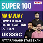 SUPER 100 COMPLETE BATCH MAHAVIJAY FOR UKSSSC EXAM | Live Classes