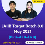 JAIIB Target Batch 8.0 May 2021 (PPB+AFB+LRB)   Live Classes & Recorded Videos By Adda247