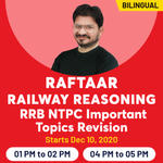 RRB NTPC Live Classes of Important Topics Revision - Raftaar Railway Reasoning | Complete Bilingual Batch by Adda247