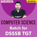 Target Computer Science | Batch for DSSSB TGT | BILINGUAL | Recorded Videos