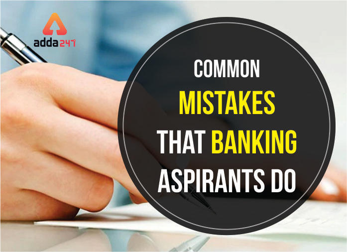 Common Mistakes To Avoid While Preparing for Banking Exam_40.1