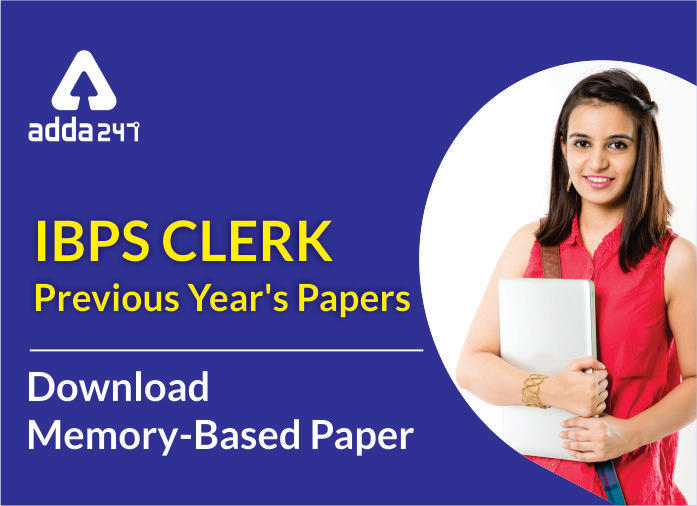 IBPS Clerk Previous Year Papers: Check Clerk Previous Year Question Paper PDF_40.1