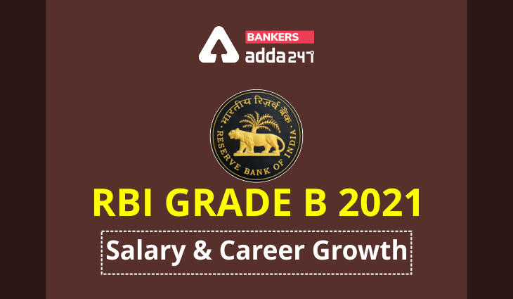 RBI Grade B Salary 2021: Check RBI Grade B Officer Salary Details, Job Profile, Perks & Career Growth_40.1