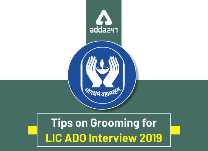 LIC ADO Interview 2019 - Tips To Groom Yourself_40.1