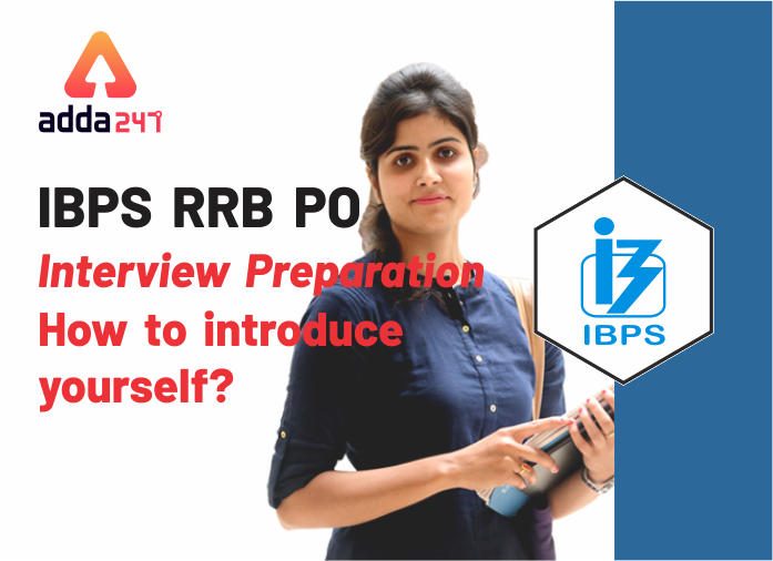 IBPS RRB PO Interview Preparation: How To Introduce Yourself_40.1
