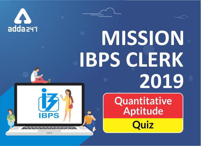 IBPS Clerk Quantitative Aptitude Quiz: 7th November 2019_40.1
