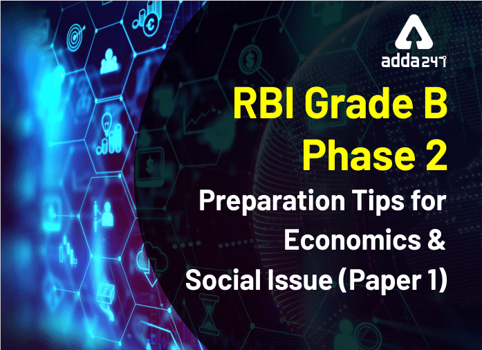 RBI Grade B Phase 2: Preparation Tips for Economics & Social Issue (Paper 1)_40.1