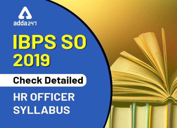 IBPS SO Syllabus 2019: Check Detailed HR Officer Syllabus_40.1
