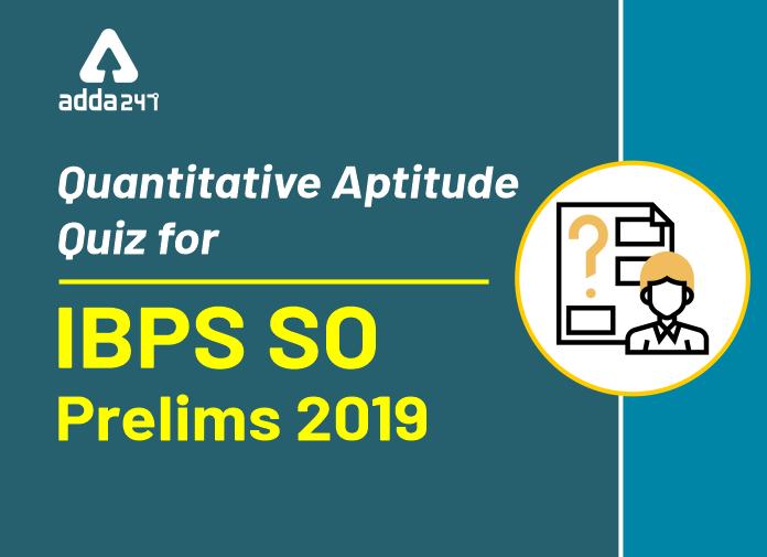 IBPS SO Quantitative Aptitude Quiz: 9th December 2019_40.1