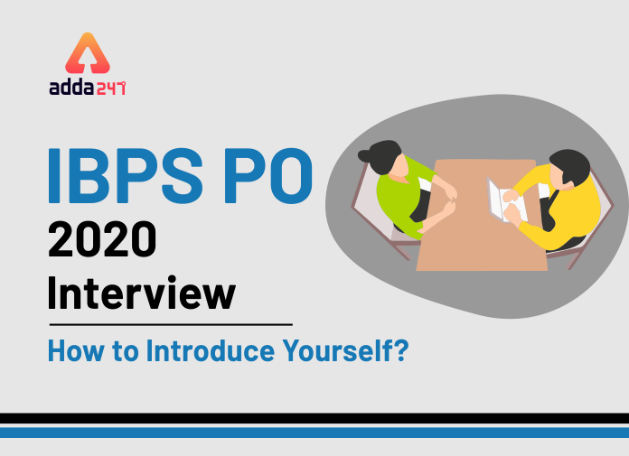 IBPS PO 2019 Interview: How to Introduce Yourself?_40.1
