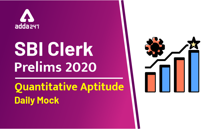 SBI Clerk Prelims Quant Daily Mock: 6th March 2020_40.1