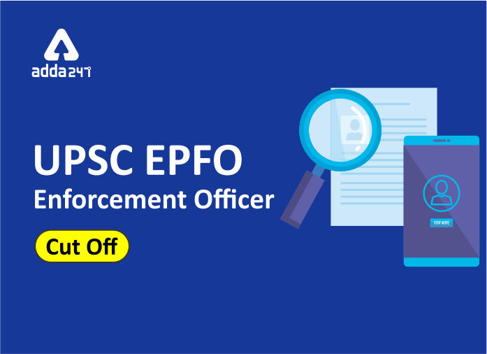 UPSC EPFO Cut Off 2021, Expected & Previous Year Cut Off State-Wise & Category-Wise_40.1
