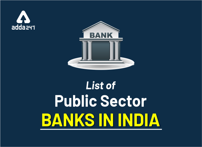 List of Government Banks In India 2021: 12 Public Sector Banks & First Nationalised Bank in India_40.1