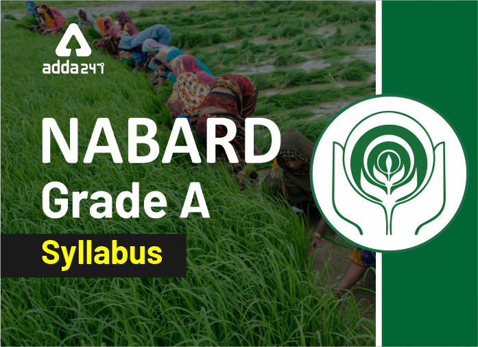 NABARD Grade A Syllabus 2020: Check Prelims+Mains Syllabus & Exam Pattern_40.1