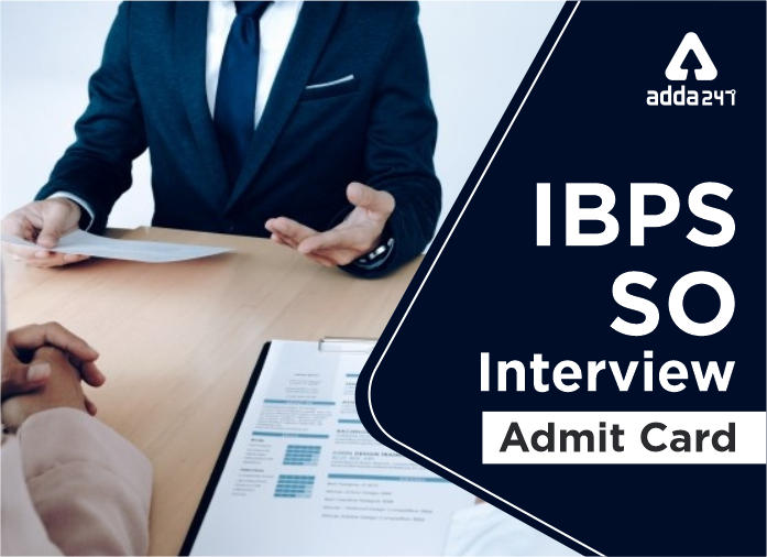IBPS SO Interview Call Letter Released: Direct Link to Download Admit Card_40.1