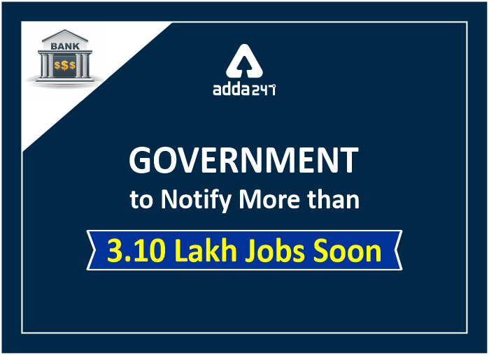 Current Affairs 2020- Government To Notify More Than 3.10 Lakh Jobs Soon_40.1
