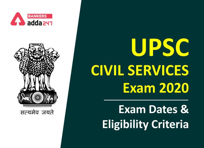 UPSC Civil IAS 2020 Exam Dates and Eligibility Criteria_40.1