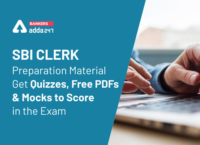 SBI Clerk Preparation Material: Get Quizzes, Free PDFs and Mocks to Score in the Exam_40.1