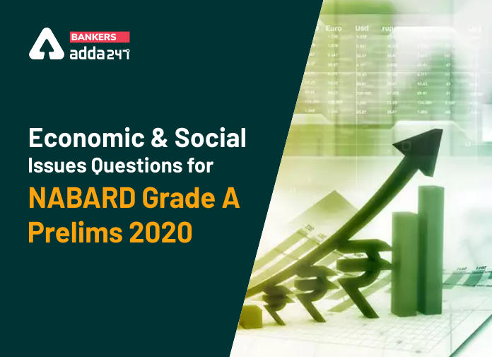 Economic and Social Issues Questions for NABARD Grade A Prelims 2020_40.1